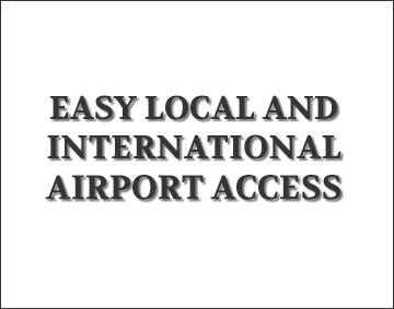 Easy local and international airport access