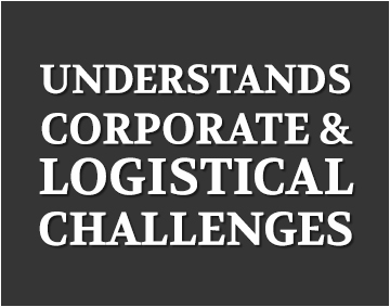 Understand corporate & logistical challenges