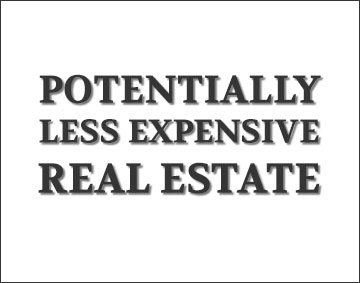 Potentially less expensive real estate